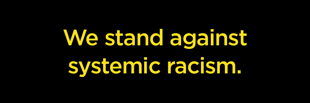 We stand against systemic racism
